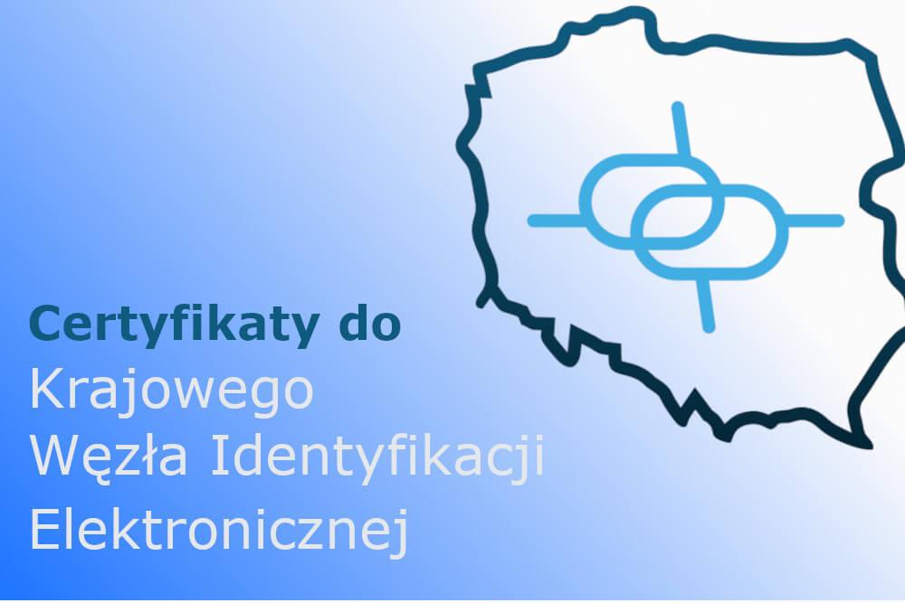 Jak uzyskać certyfikat do Krajowego Węzła Identyfikacji Elektronicznej?